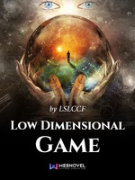 Low Dimensional Game